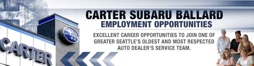 Carter Subaru Ballard Employment Opportunities serving Seattle, Washington