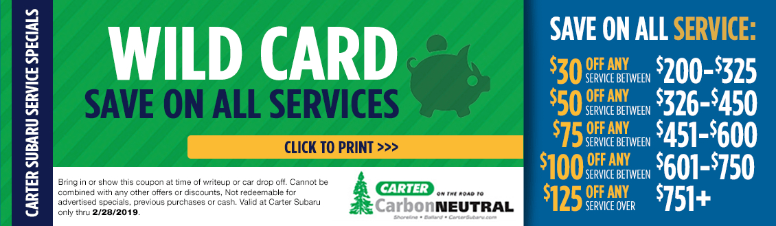 Wild Card Save on All Services at Carter Subaru Ballard in Seattle, WA