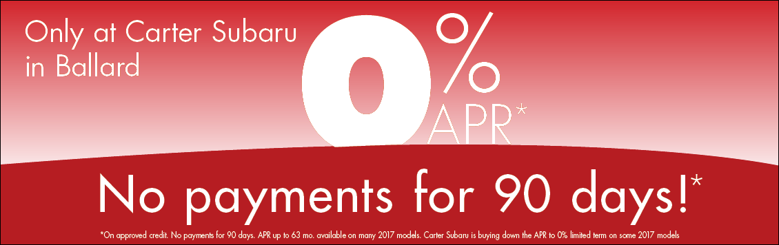 Get finance rates as low as 0% on new Subaru model vehicles at Carter Subaru Ballard on approved credit this month