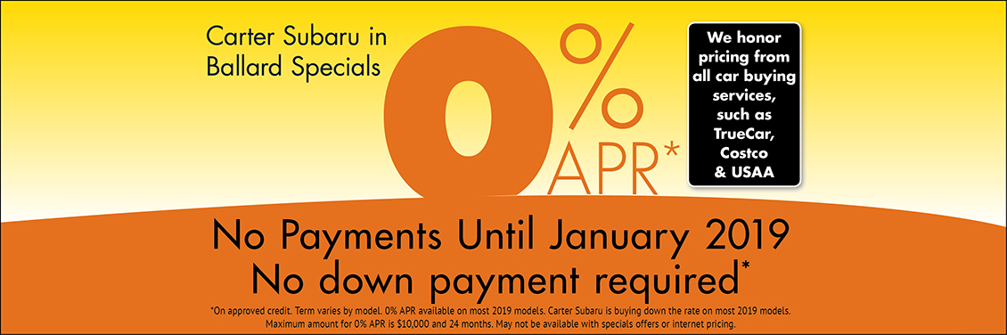 0% Financing and No Payments until December! No Down Payment Required on New Vehicles purchased from Carter Subaru Ballard