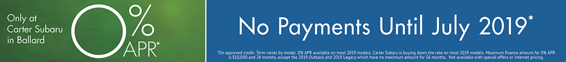 0% APR No Payments Until July 2019 at Carter Subaru in Ballard