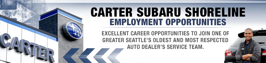 Carter Subaru Shoreline Employment Opportunities Seattle, Washington