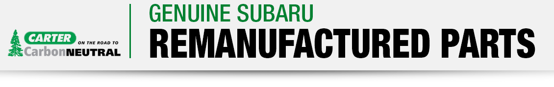 Genuine Subaru Remanufactured Parts available at Carter Subaru Shoreline serving Seattle, WA