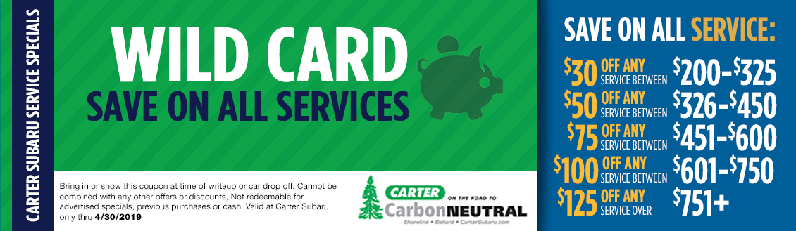 Wild Card Save on All Services at Carter Subaru Shoreline in Seattle, WA