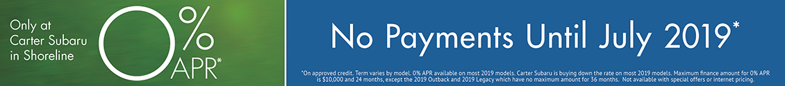 Get 0% APR and No Payments Until July 2019 at Carter Subaru Shoreline in Seattle, WA