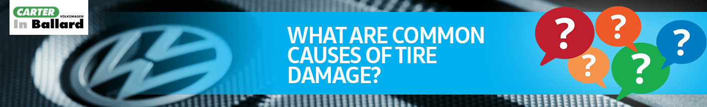 What Are Some Common Causes of Tire Damage Service FAQ Information at Carter Volkswagen in Ballard