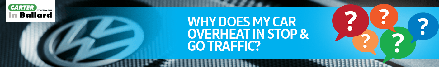 Why is my Car Overheating in Traffic Service FAQs in Seattle, WA
