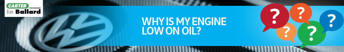 Why is my Volkswagen Engine Low on Oil? Seattle Auto Care FAQs