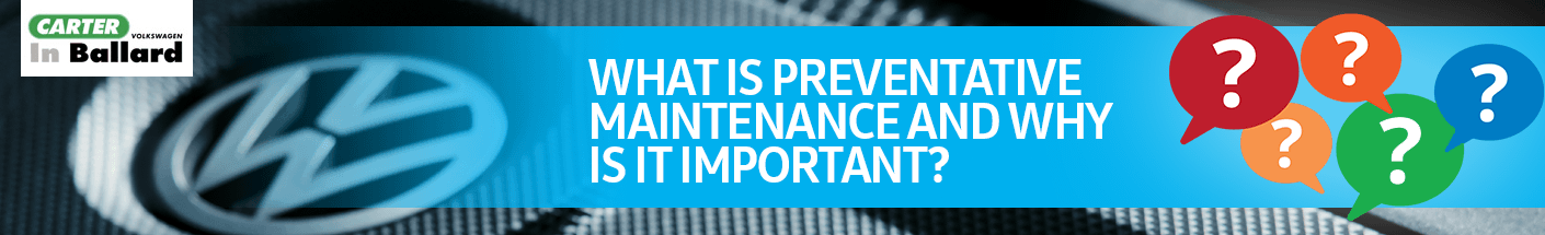 Volkswagen FAQ - Is VW Preventive Maintenance Important?