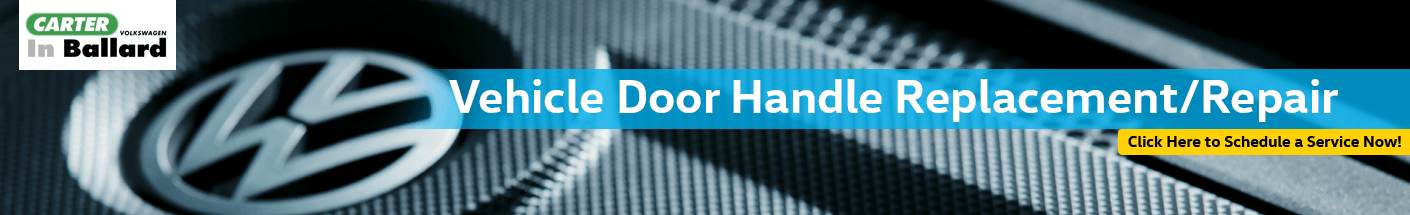 Door Handle Repair & Replacement Service Information at Carter Volkswagen In Ballard