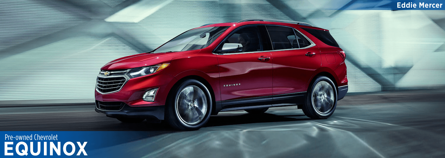 Find Quality Used Chevrolet Equinox models at Eddie Mercer Automotive