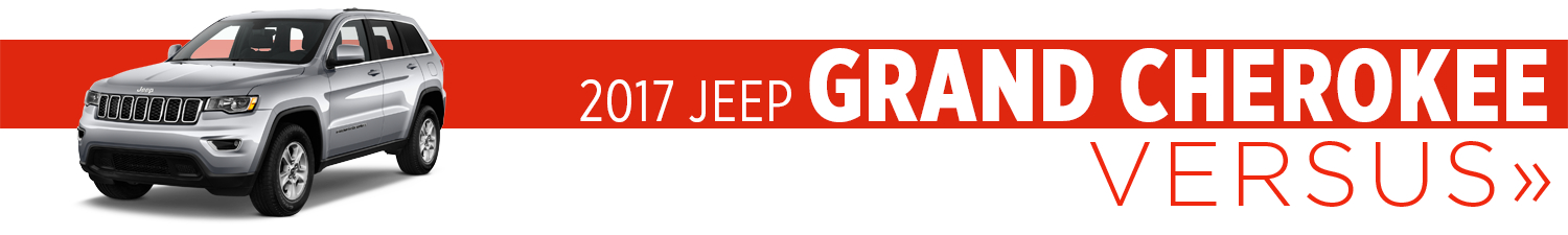 Click buttons below to Compare Jeep Grand Cherokee vs Competitors