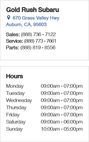 Gold Rush Subaru Sales Hours and Location Auburn, CA