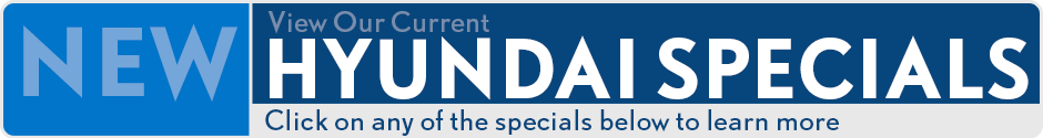 Click to View Our Hyundai New Car Specials