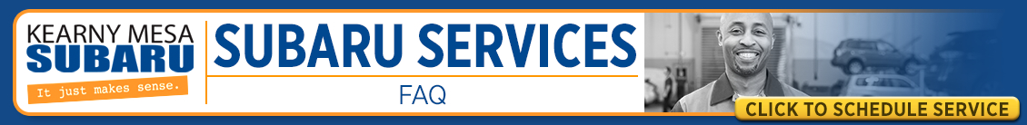 FAQ Service Information at Kearny Mesa Subaru Serving San Diego, CA
