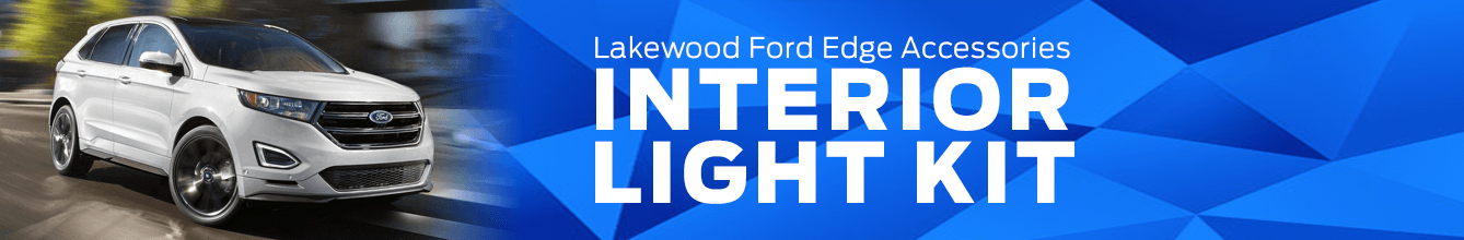 Edge Interior Light Kit Accessory Information at Lakewood Ford