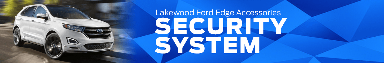 Edge Security System Accessory Information at Lakewood Ford