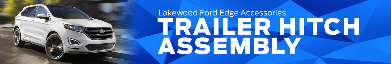 Edge Trailer Hitch Accessory Information at Lakewood Ford