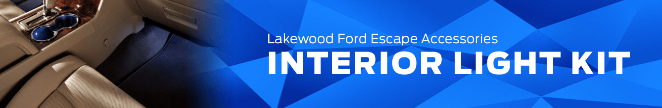 Escape Interior Light Kit Accessory Information at Lakewood Ford