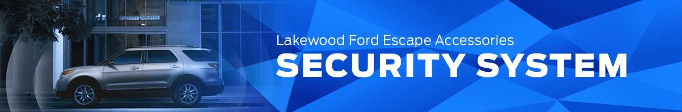 Escape Security System Accessory Information at Lakewood Ford