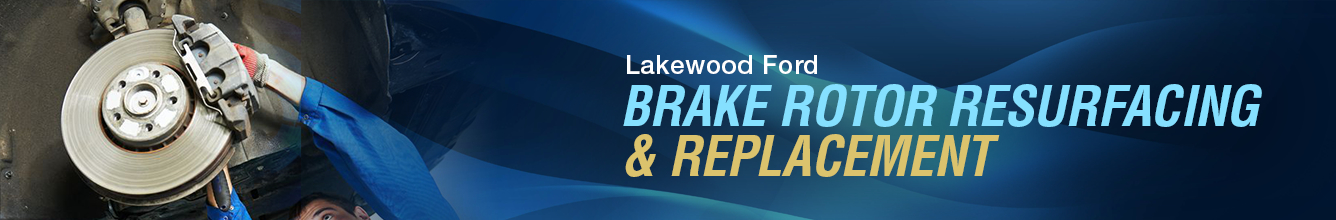 Ford Brake Rotor Resurfacing and Replacement Service Information in Lakewood, WA