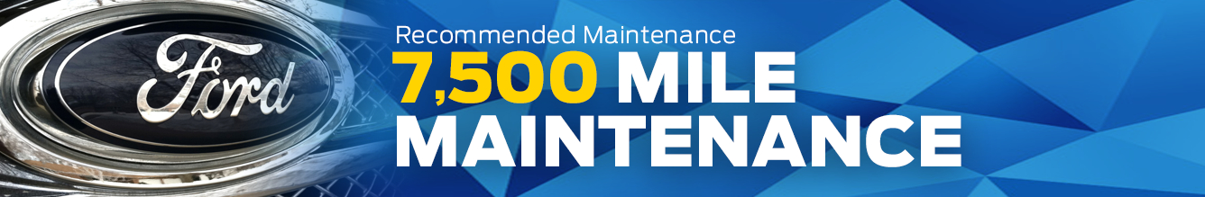 Ford Scheduled 7,500 Mile Maintenance Information