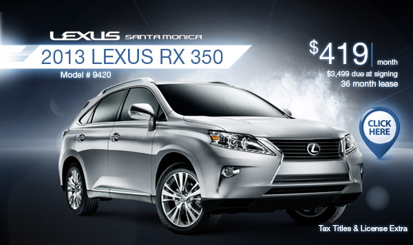 New 2013 Lexus RX 350 Regional Lease Special serving Los Angeles, CA
