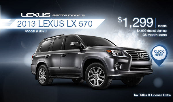 New 2013 Lexus LX 570 Regional Lease Special serving Los Angeles, CA