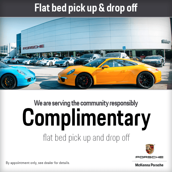 Offering complimentary flat bed pick up and drop off at Mckenna Porsche
