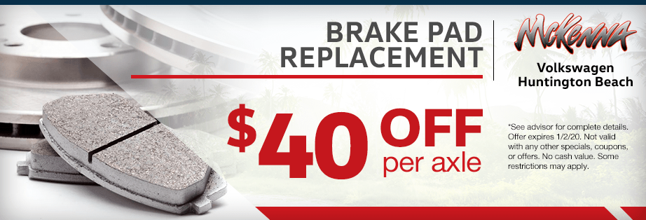 $40.00 off brake pad replacement per axle Service Special at McKenna Volkswagen in Huntington Beach, CA
