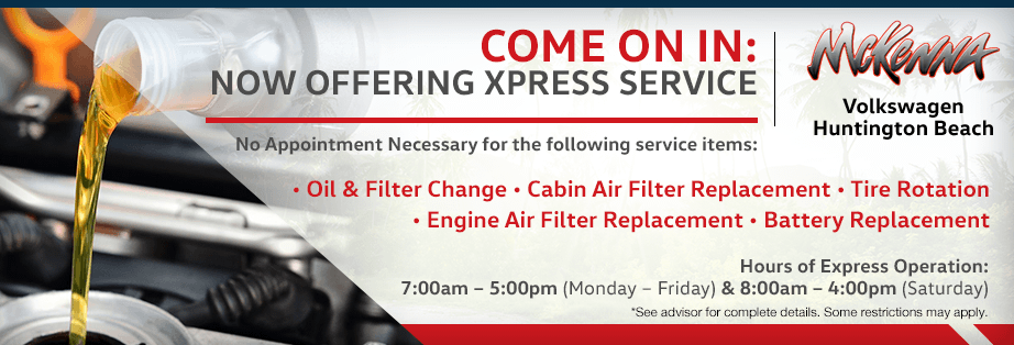 Come On In: Now Offering Xpress Service Special at McKenna Volkswagen in Huntington Beach, CA
