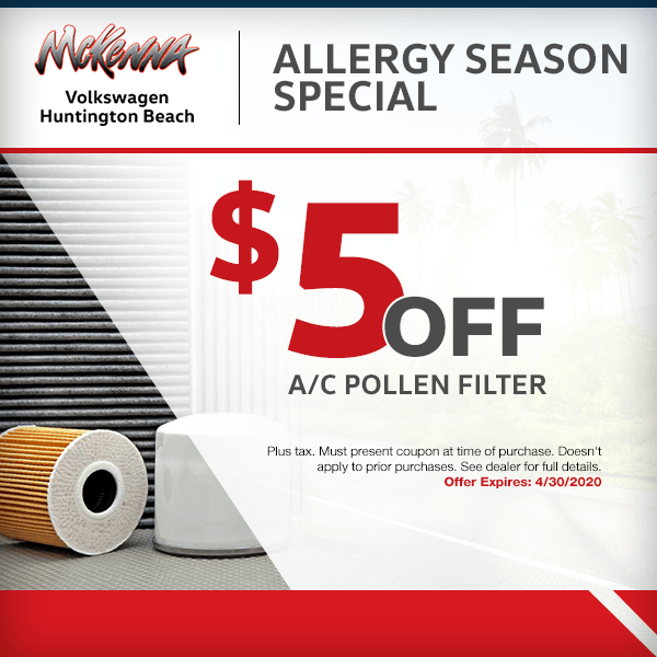 Save withAllergy Season Special - $5.00 OFF A/C Pollen Filterat McKenna Volkswagen in Huntington Beach, CA