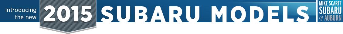 2015 Subaru Model Information at Mike Scarff Subaru in Auburn, WA