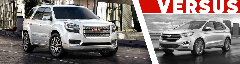 Gmc Acadia Vs  Ford Edge Model Comparison In Colorado Springs Co