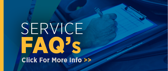 Have a service question? Click to view our Frequently Asked Service Questions page for more information.