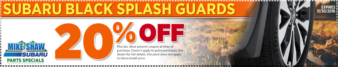 Get a special discount on genuine Subaru black splash guards when you present this coupon at Mike Shaw Subaru in Thornton serving Denver, CO