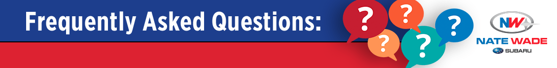 Get Answers To The Most Common Service FAQ'a Asked from Nate Wade Subaru