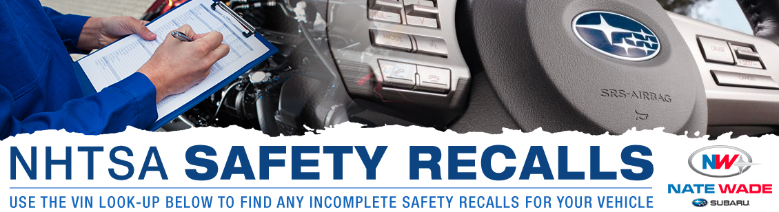 NHTSA Safety Recalls at Nate Wade Subaru in Salt Lake City, UT