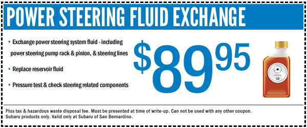 Subaru Power Steering Fluid Exchange Service Special Discount Coupon serving San Bernardino, CA