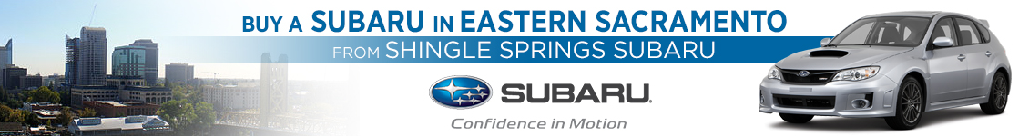 Shingle Springs Subaru serves Eastern Sacramento!
