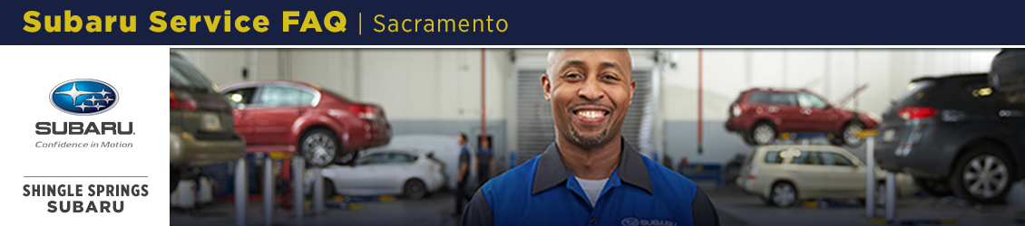 Subaru Service and Maintenance FAQ Answers serving Sacramento, CA