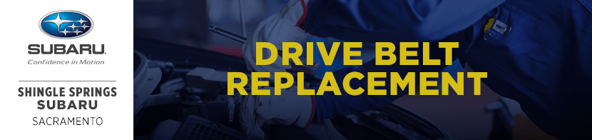 Subaru Drive Belt Replacement Service Information serving Sacramento, CA