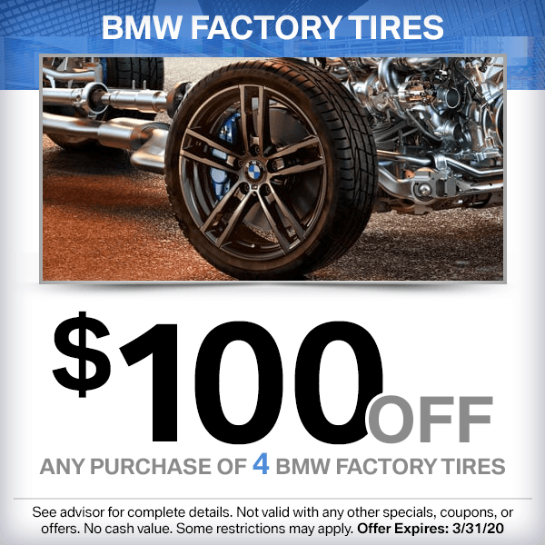 Save $100.00 off any purchase of 4 BMW factory tires from parts department at our Torrance, CA location.