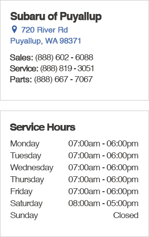 Subaru of Puyallup Service Department Location, Hours of Operation, Contact Information