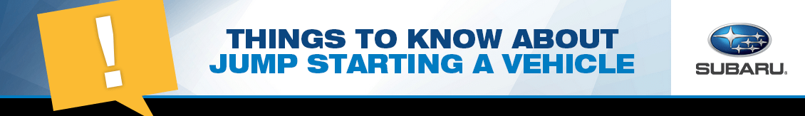Things to Know About Jump Starting a Vehicle from the service professionals at Subaru of San Bernardino
