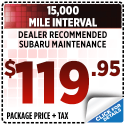 Click to view our 15,000 mile interval service special at Subaru of San Bernardino