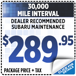 Click to View Our Subaru 30,000 Service Special in San Bernardino, CA