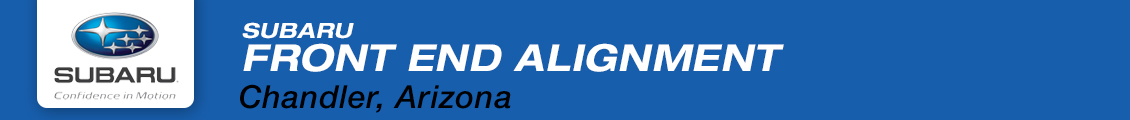 Learn more about Subaru front-end alignment service in Chandler, AZ