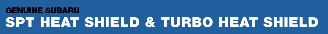 Subaru SPT Turbo & Intake Heat Shields Performance Parts Information serving Phoenix, AZ