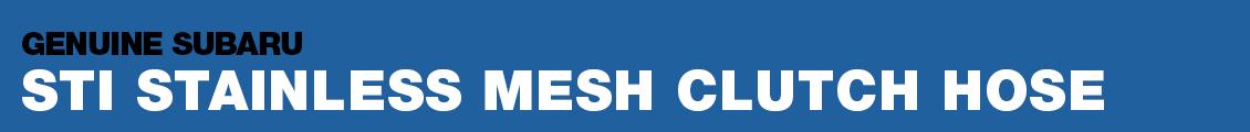 Subaru STI Stainless Mesh Clutch Hose Performance Parts Research serving Phoenix, AZ